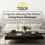 5 Tips for Selecting The Perfect Living Room Wallpaper