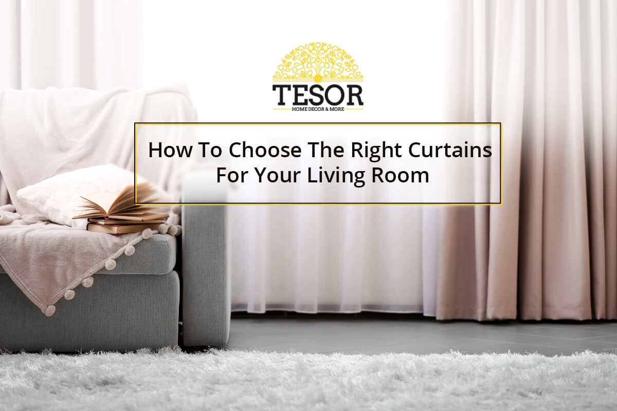 How To Choose The Right Curtains For Your Living Room