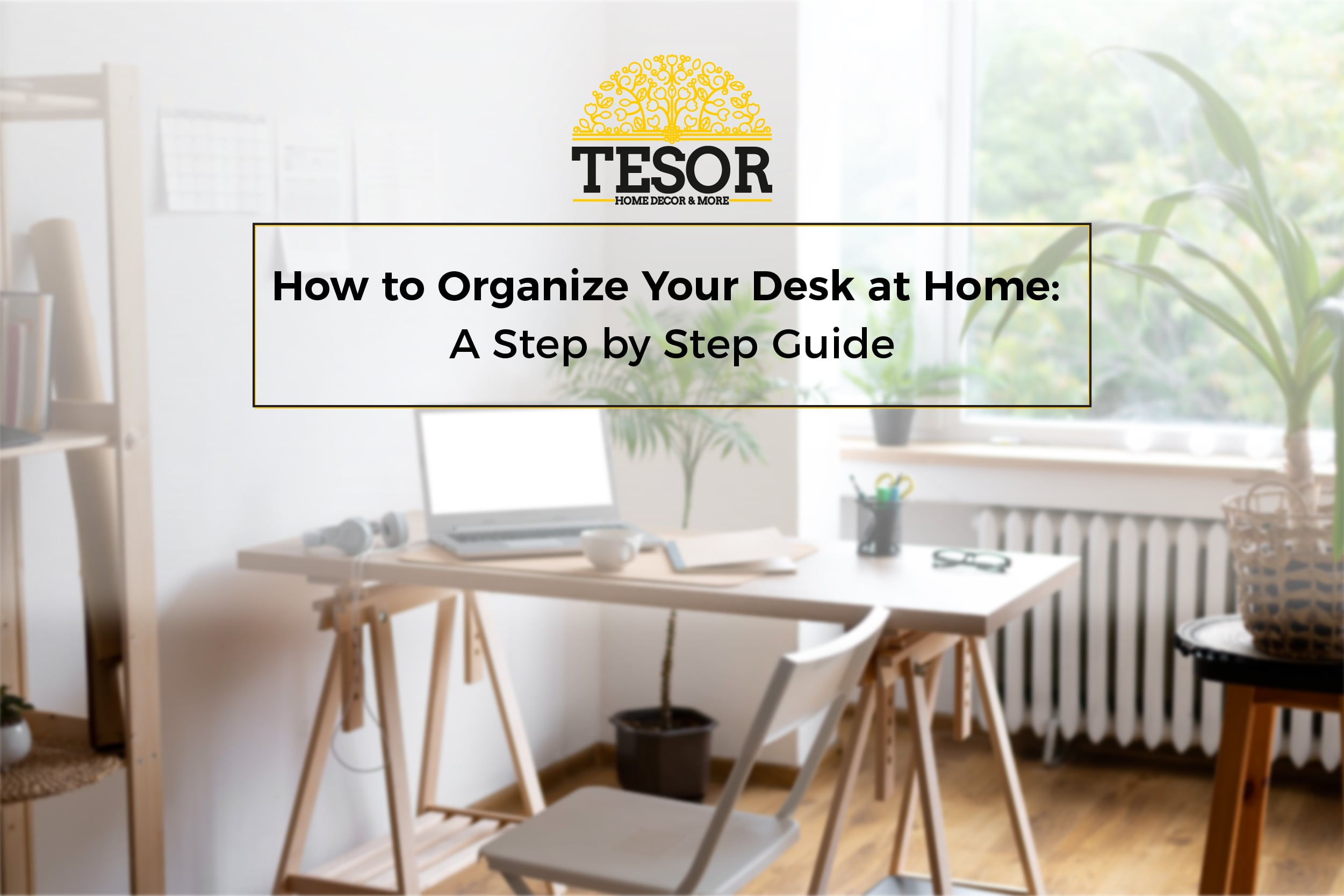 How to organize your desk at home
