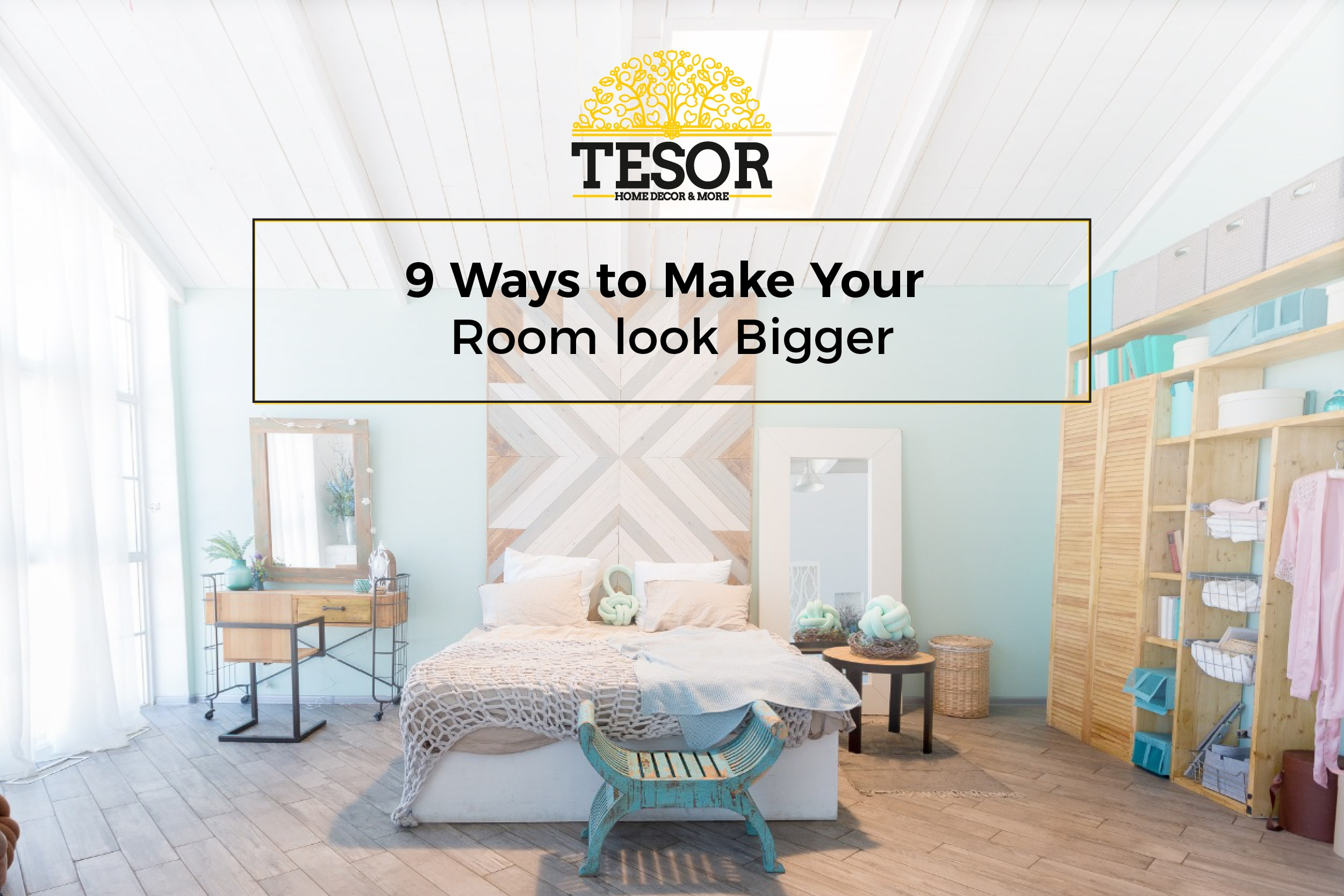 how to make a small room feel bigger